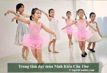 Trung tâm dạy múa Ninh Kiều Cần Thơ